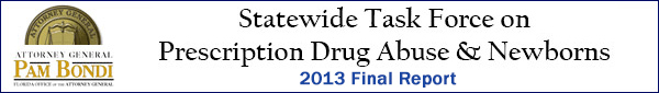 Statewide Task Force on Prescription Drug Abuse & Newborns February 2013 Final Report